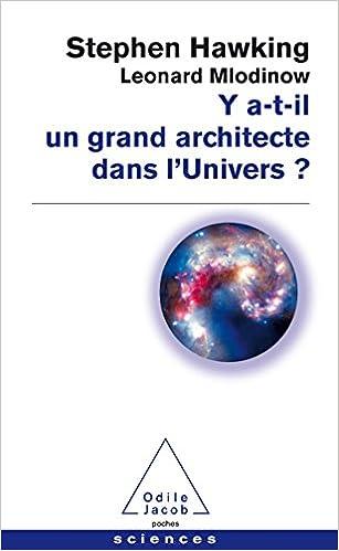 Y a-t-il un grand architecte dans l'univer - Stephen William Hawking