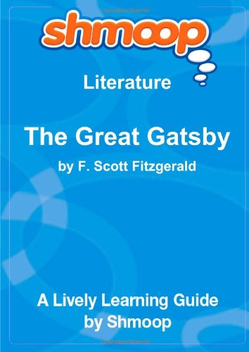The Great Gatsby: Shmoop Literature Guide