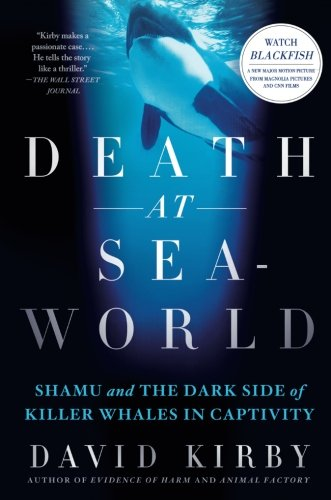 Death At Seaworld  Shamu And The Dark Side Of Killer Whales In Captivity