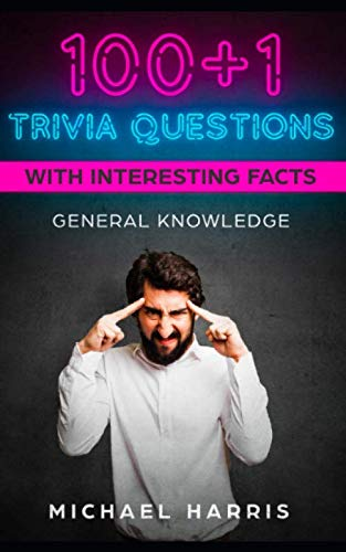 100+1 Trivia Questions with Interesting Facts: General Knowledge (Christmas Trivia Multiple Choice Questions And Answers)