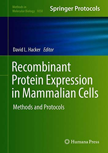 Recombinant Protein Expression in Mammalian Cells: Methods and Protocols