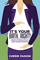 A GUIDE FOR PROFESSIONAL WOMEN TO CALMLY TRANSITION TO MOTHERHOOD