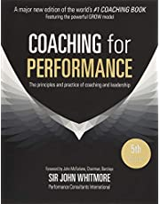 Coaching for Performance: The Principles and Practice of Coaching and Leadership FULLY REVISED 25TH ANNIVERSARY EDITION