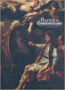 Del barroco al romanticismo cat.exposicion : pintura napolitana de la coleccion neapolis: Amazon.es: Libros