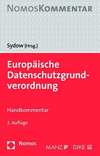 Europäische Datenschutzgrundverordnung: Handkommentar Gebundenes Buch – 12. Juli 2018 Gernot Sydow Nomos 3848748924 Europäische Union