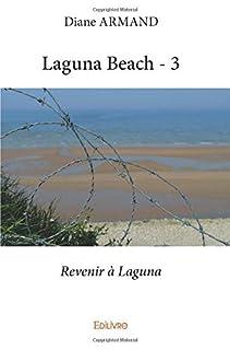 Laguna beach 03 : Revenir à Laguna