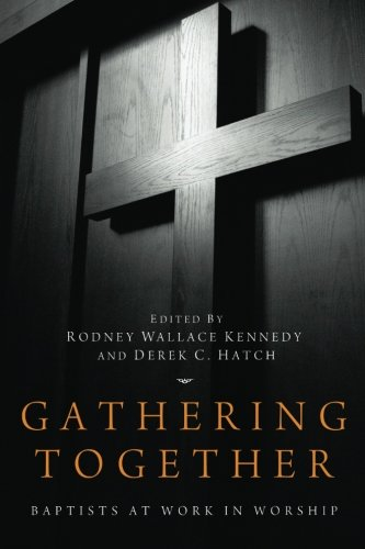 Gathering Together: Baptists at Work in Worship