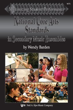 National Core Arts Standards in Secondary Music Ensembles by Wendy Barden (2015-01-01)
