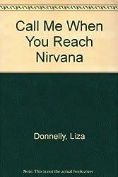Call Me When You Reach Nirvana