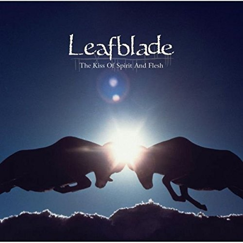 Leafblade: The Kiss Of Spirit & Flesh (Audio CD)
