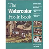 Watercolor Fix-It Book, Tony Van Hasselt and Judi Wagner, 0891346805