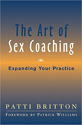 The Art Of Sex Coaching Expanding Your Practice Norton