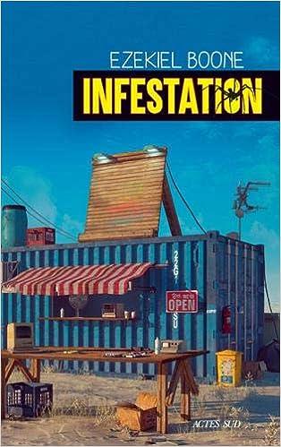 Infestation - Ezekiel Boone (2018) sur Bookys