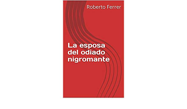 Amazon.com: La esposa del odiado nigromante (Spanish Edition) eBook ...