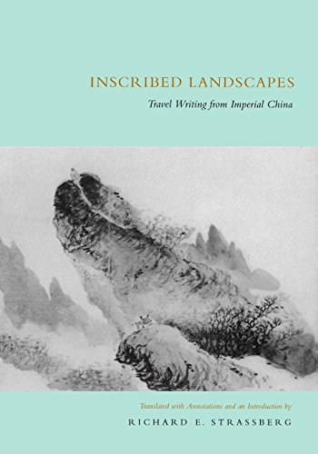 Inscribed Landscapes: Travel Writing from Imperial China