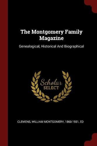 Download The Montgomery Family Magazine: Genealogical, Historical And Biographical ebook