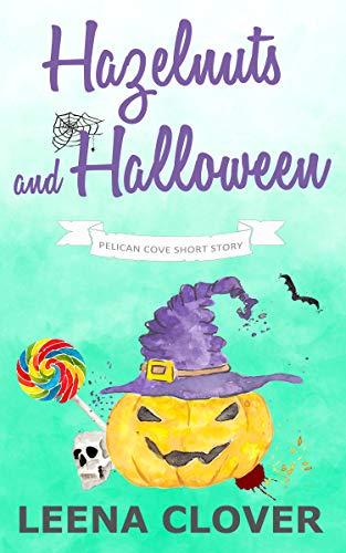 Hazelnuts and Halloween: A Short Cozy Murder Mystery (Pelican Cove Short Story Series  Book 1) -