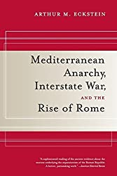 Mediterranean Anarchy, Interstate War, and the Rise of Rome by Eckstein, Arthur M.(April 7, 2009) Paperback