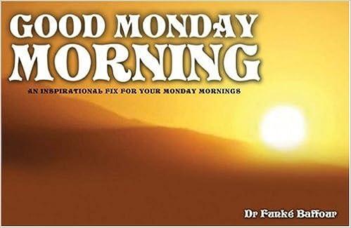 Good Monday Morning Funke Balfour 9781843863953 Amazoncom Books