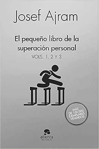 El pequeño libro de la superación personal 1, 2 y 3 pack : El pequeño libro de la superación personal Vols. 1, 2 y 3 COLECCION ALIENTA: Amazon.es: Ajram, Josef: Libros