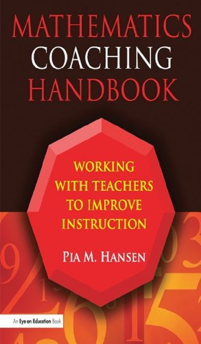 Download Mathematics Coaching Handbook: Working with Teachers to Improve Instruction Pdf
