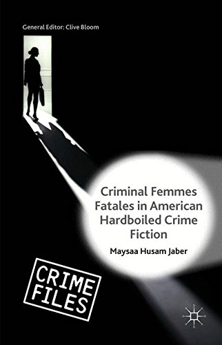 Criminal Femmes Fatales in American Hardboiled Crime Fiction (Crime Files)
