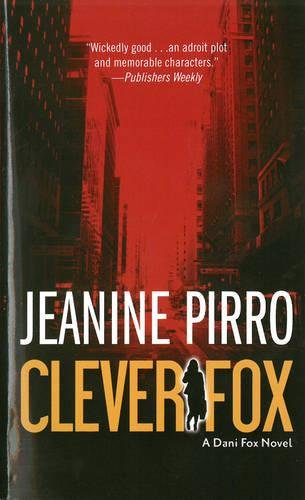 Book cover from Clever Fox: A Dani Fox Novel by Jeanine Pirro