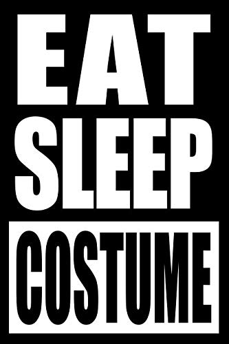 Eat Sleep Costume | Notebook for a Cosplayer, Medium Ruled -
