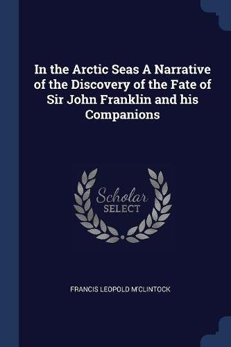 Download In the Arctic Seas A Narrative of the Discovery of the Fate of Sir John Franklin and his Companions pdf epub