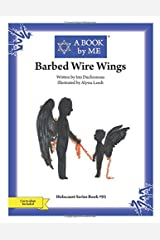 Barbed Wire Wings (A BOOK by ME - Holocaust Series) Paperback