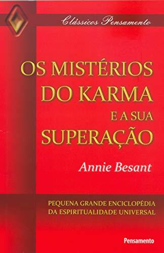 Os Mistérios do Karma e sua Superação: Pequena Grande Enciclopédia Da Espiritualidade Universal