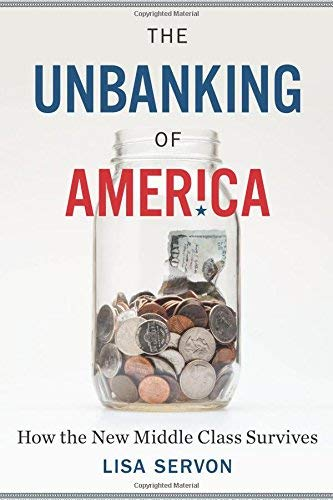 The Unbanking of America: How the New Middle Class Survives (Best Payday Loan Lenders)