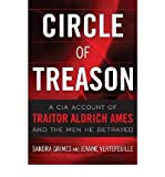Circle of Treason: A CIA Account of Traitor Aldrich Ames and the Men He Betrayed (Hardback) - Common