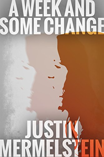 A Week and Some Change: A Supernatural, Psychological Thriller (Lucid and Awake Book 1)