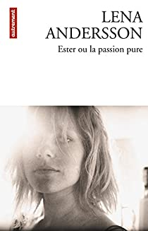 Ester ou la passion pure par Andersson
