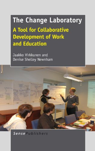 The Change Laboratory: A Tool for Collaborative Development of Work and Education