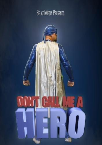 Don't Call Me a Hero