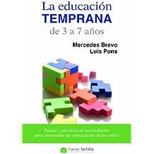 La educación temprana de 3 a 7 años: 43 (Hacer familia) (Spanish Edition)