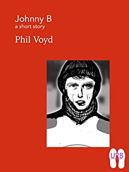 Johnny B: a short story (Soles Series of Stories Book 9) (English Edition) por [Voyd, Phil]