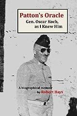 Patton's Oracle: Gen. Oscar Koch, as I Knew Him by Robert Hays (2013-03-01) Paperback