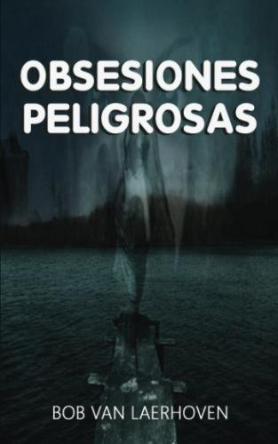 Obsesiones Peligrosas (Spanish Edition)