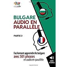 Bulgare audio en parallèle - Facilement apprendre lebulgare avec 501 phrases en audio en parallèle - Partie 2