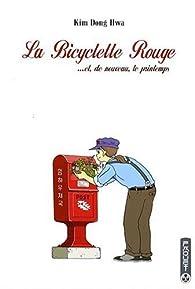 La Bicyclette Rouge, tome 4 : ...et, de nouveau, le printemps par Kim Dong-Hwa