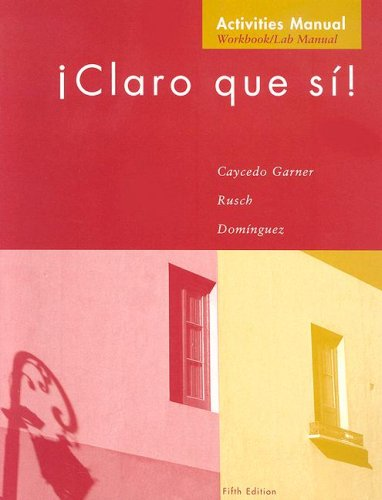 Workbook with Lab Manual for Caycedo's Claro que si!, 5th