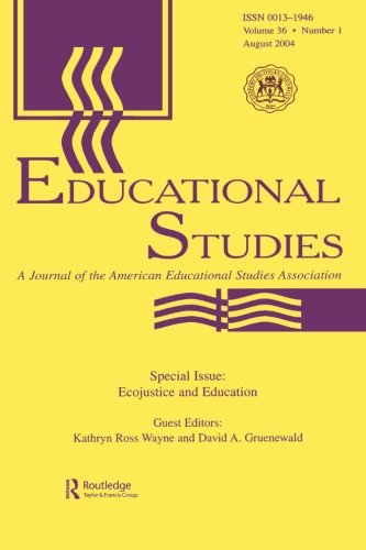 Ecojustice and Education: A Special Issue of educational Studies (Educational Studies, Volume 36, Number 1, August 2004)