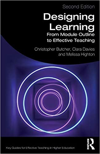 Designing Learning From Module Outline To Effective Teaching Key Guides For Effective Teaching In Higher Education Butcher Christopher Davies Clara Highton Melissa 9781138614901 Amazon Com Books