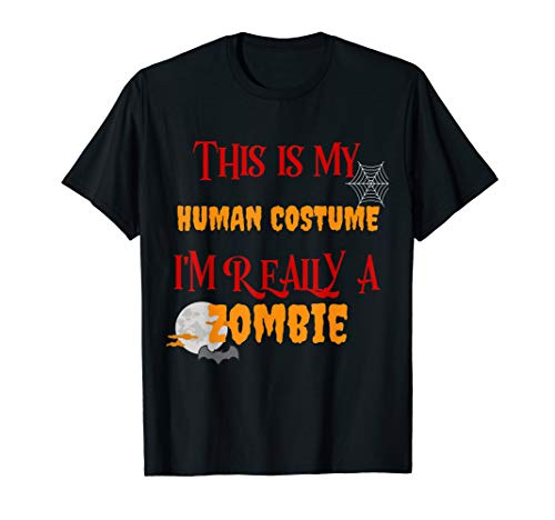 This is My Human Costume Im Really a Zombie ()