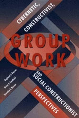 Group Work: Cybernetics, Constructivist, & Social Constructionist Perspectives