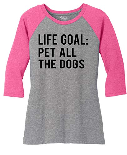 - Comical Shirt Ladies 3/4 Raglan Life Goal Pet All The Dogs Fuchsia Frost/Grey Frost S