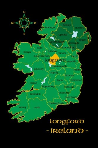 Longford Ireland County Map Irish Travel Journal: Republic of Ireland Notebook 6 x 9 Lined Unlined Diary Family Heritage Celtic Gift
